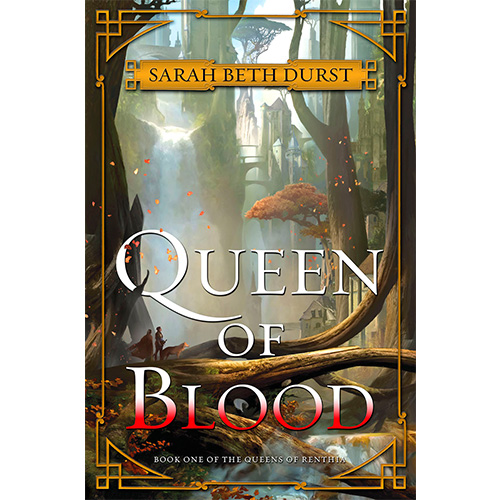 THE QUEEN OF BLOOD (A QUEENS OF RENTHIA NOVEL)